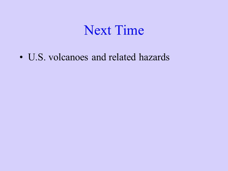 Next Time U.S. volcanoes and related hazards