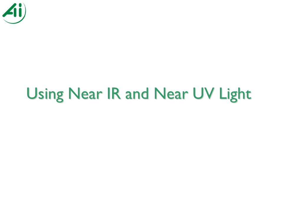 Using Near IR and Near UV Light