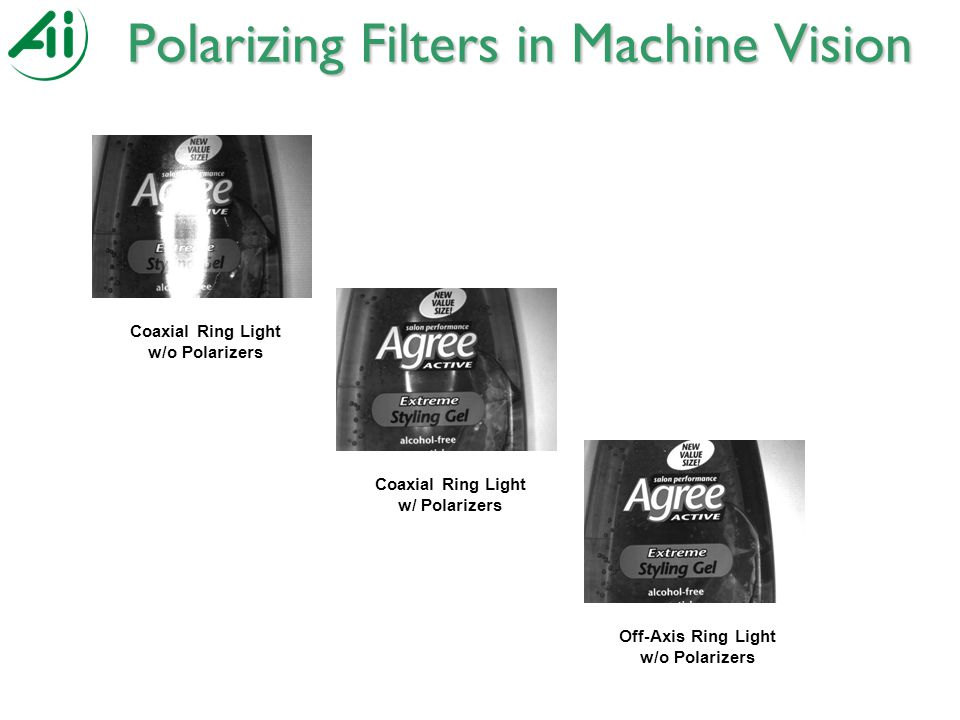 Polarizing Filters in Machine Vision Coaxial Ring Light w/o Polarizers Coaxial Ring Light w/ Polarizers Off-Axis Ring Light w/o Polarizers
