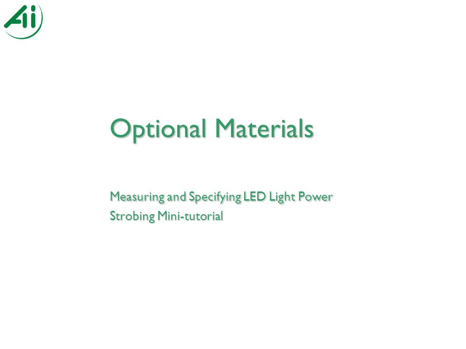Optional Materials Measuring and Specifying LED Light Power Strobing Mini-tutorial