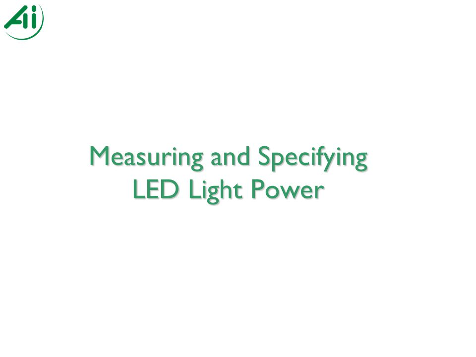 Measuring and Specifying LED Light Power