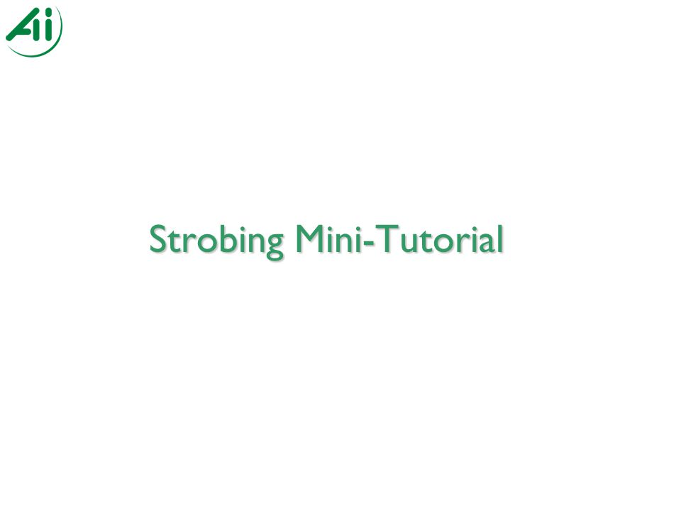 Strobing Mini-Tutorial