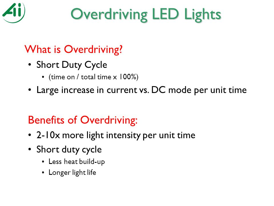 What is Overdriving. Short Duty Cycle (time on / total time x 100%) Large increase in current vs.