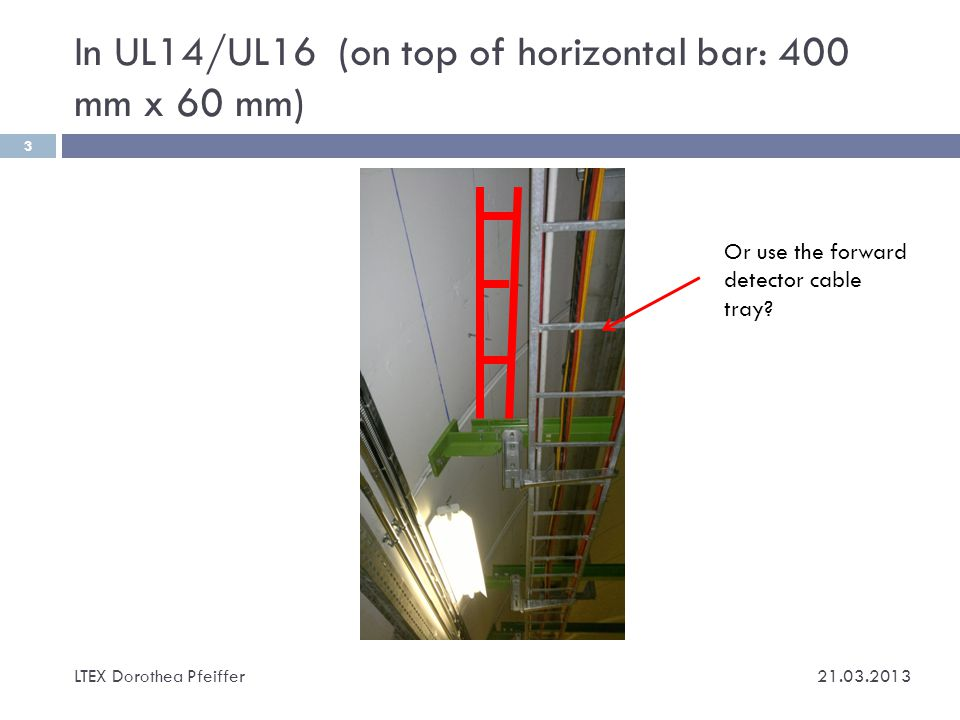 UL14/UL16 to TCL5 (full height: 400 mm x 60 mm) LTEX Dorothea Pfeiffer 4 21.03.2013