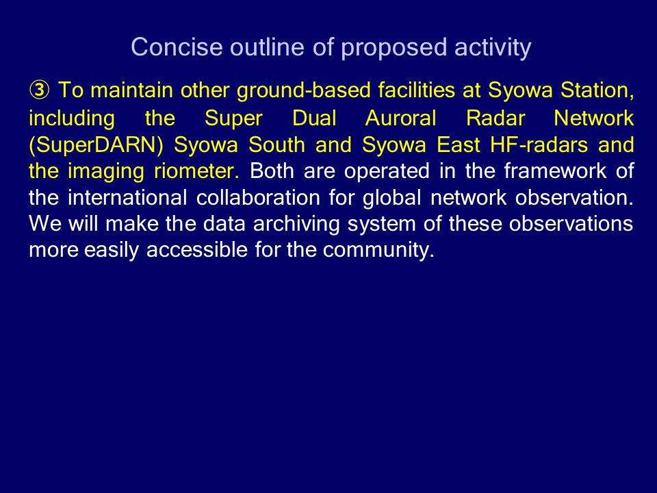 Concise outline of proposed activity ③ To maintain other ground-based facilities at Syowa Station, including the Super Dual Auroral Radar Network (Sup