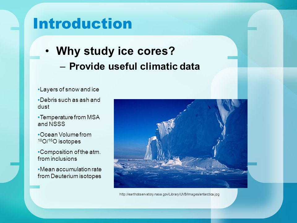 Introduction Why study ice cores.