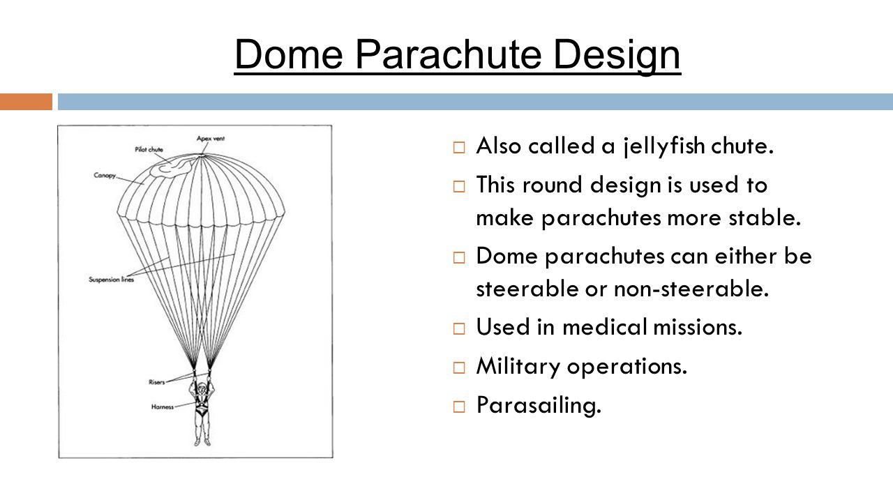 Dome Parachute Design  Also called a jellyfish chute.