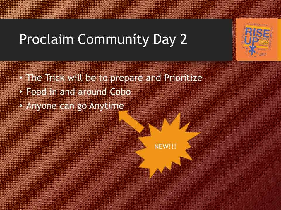 Proclaim Community Day 2 The Trick will be to prepare and Prioritize Food in and around Cobo Anyone can go Anytime