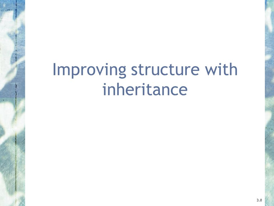 Improving structure with inheritance 3.0