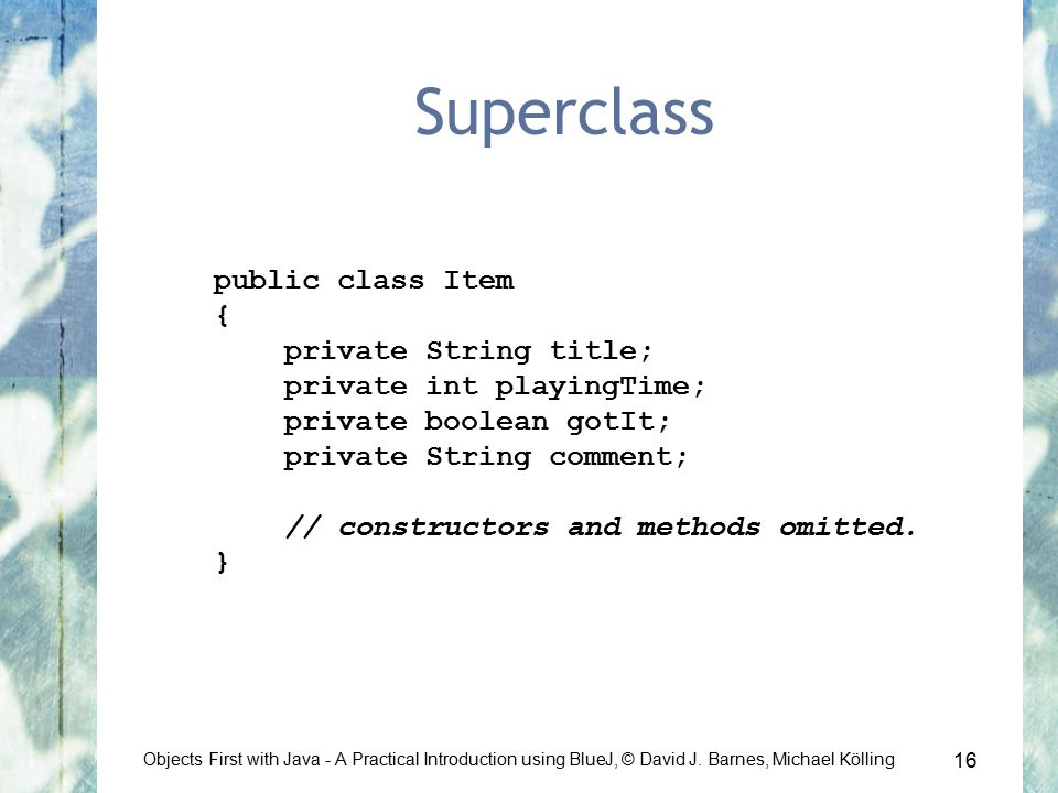 16 Objects First with Java - A Practical Introduction using BlueJ, © David J.