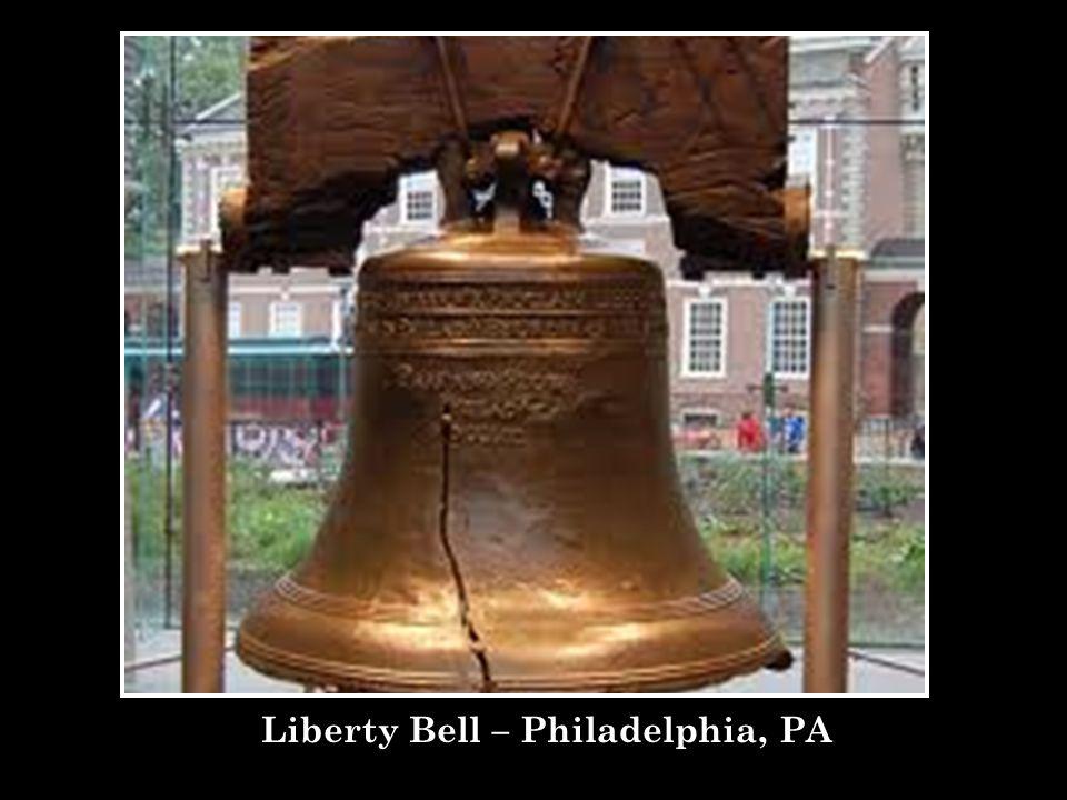 Liberty Bell – Philadelphia, PA