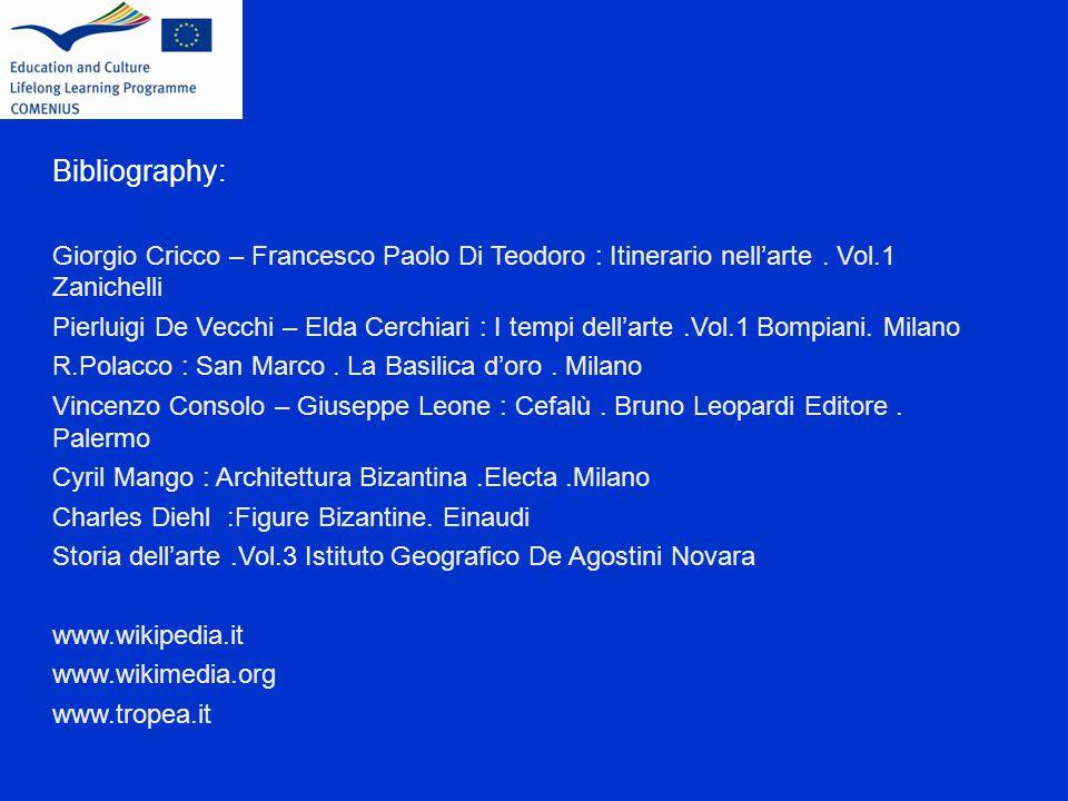 Bibliography: Giorgio Cricco – Francesco Paolo Di Teodoro : Itinerario nell'arte.