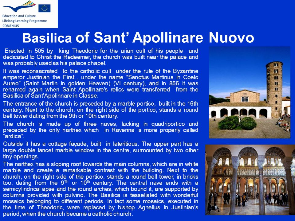 Basilica of Sant' Apollinare Nuovo Erected in 505 by king Theodoric for the arian cult of his people and dedicated to Christ the Redeemer, the church