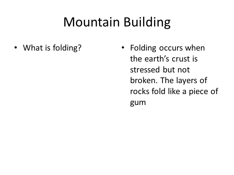 Mountain Building What is folding.