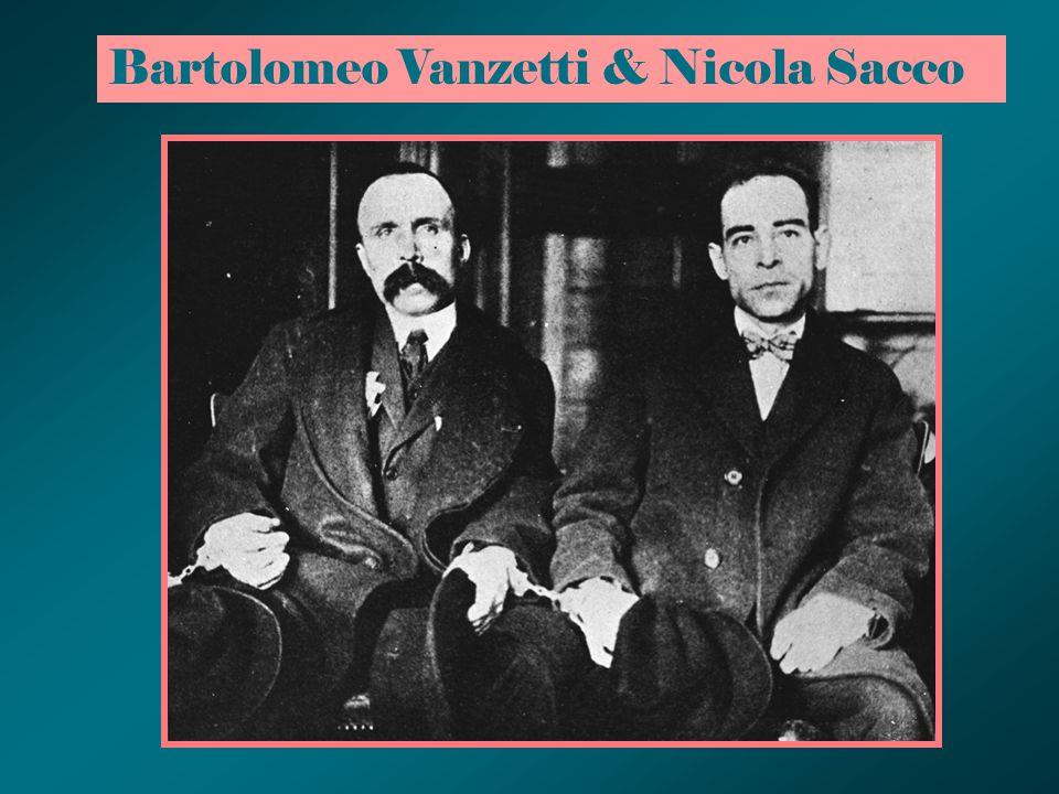 Bartolomeo Vanzetti & Nicola Sacco