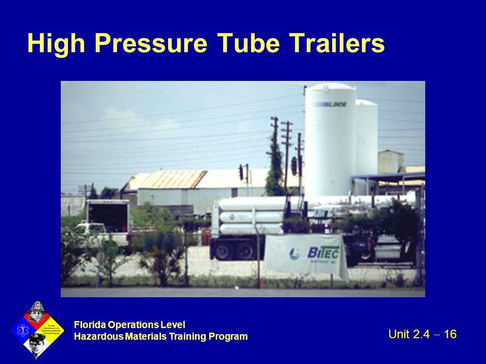 Florida Operations Level Hazardous Materials Training Program High Pressure Tube Trailers Unit 2.4  16