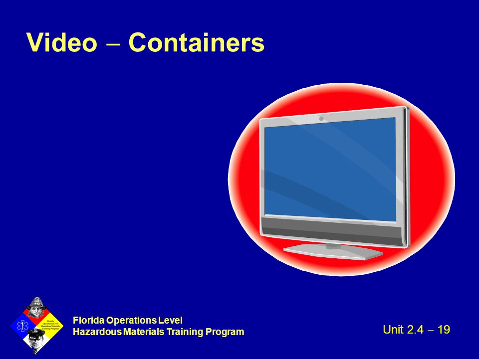 Florida Operations Level Hazardous Materials Training Program Video  Containers Unit 2.4  19