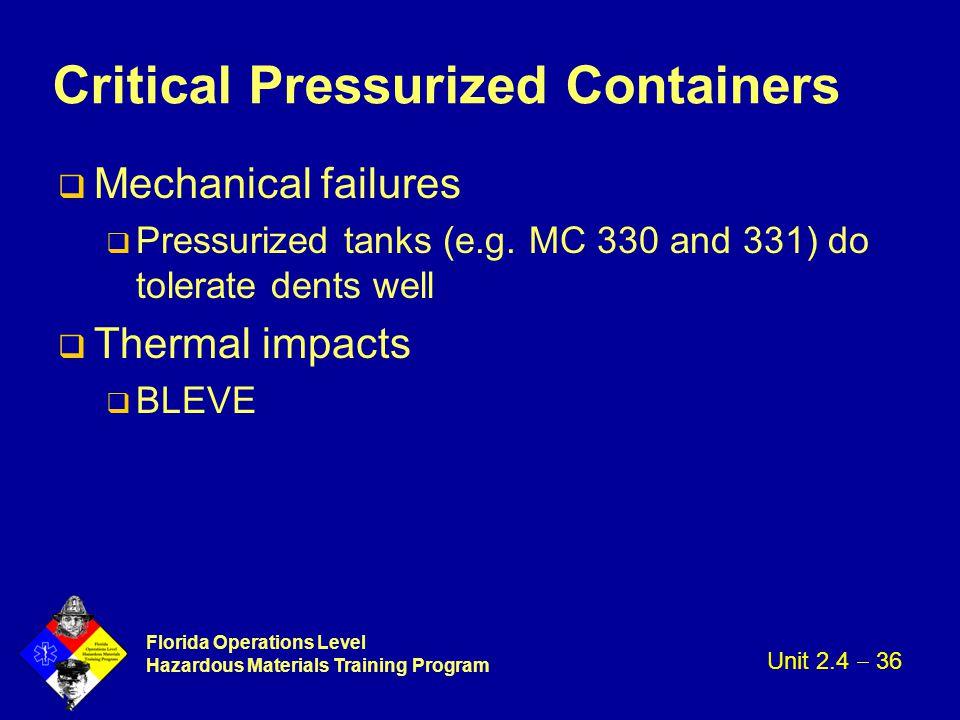 Florida Operations Level Hazardous Materials Training Program Critical Pressurized Containers q Mechanical failures q Pressurized tanks (e.g. MC 330 a