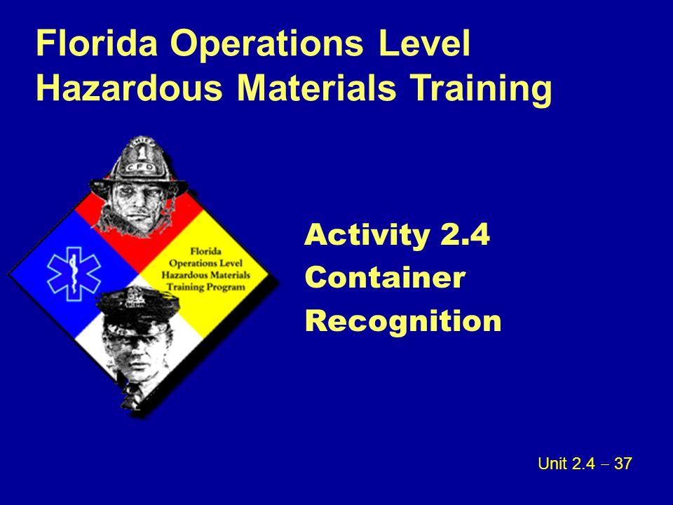 Florida Operations Level Hazardous Materials Training Activity 2.4 Container Recognition Unit 2.4  37