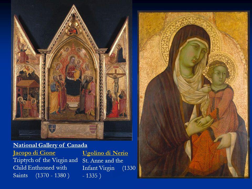 National Gallery of Canada Jacopo di Cione Triptych of the Virgin and Child Enthroned with Saints (1370 - 1380 ) Jacopo di Cione Ugolino di Nerio Ugol