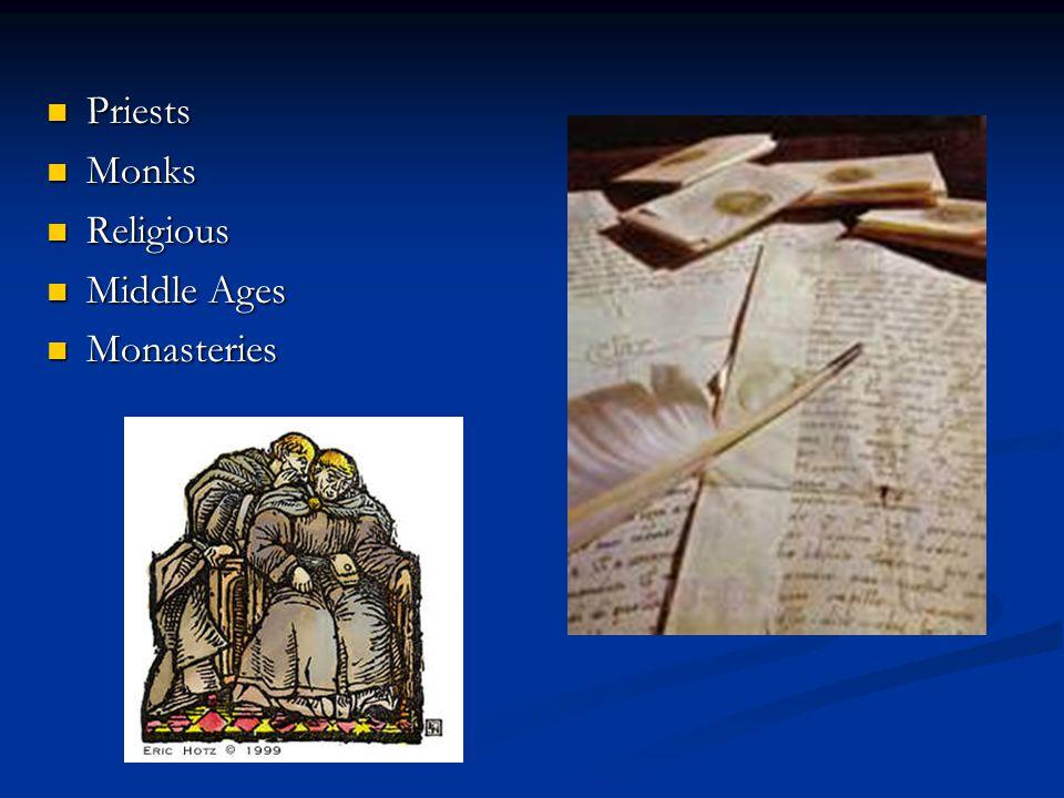 Priests Priests Monks Monks Religious Religious Middle Ages Middle Ages Monasteries Monasteries
