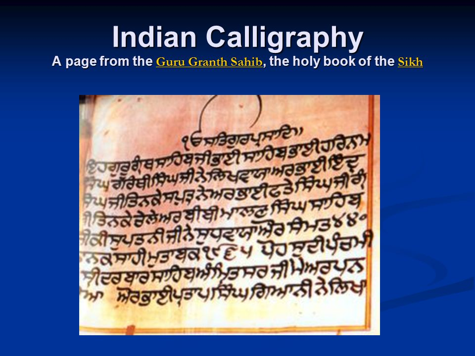 Indian Calligraphy A page from the Guru Granth Sahib, the holy book of the Sikh Guru Granth Sahib Sikh Guru Granth Sahib Sikh