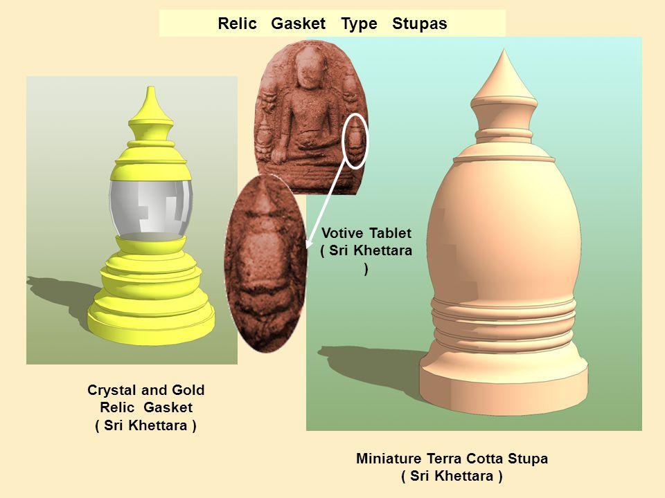 Crystal and Gold Relic Gasket ( Sri Khettara ) Miniature Terra Cotta Stupa ( Sri Khettara ) Relic Gasket Type Stupas Votive Tablet ( Sri Khettara )