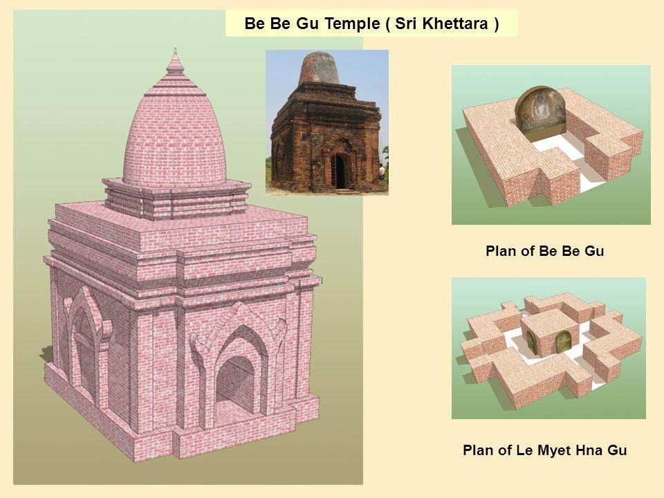 Be Be Gu Temple ( Sri Khettara ) Plan of Be Be Gu Plan of Le Myet Hna Gu