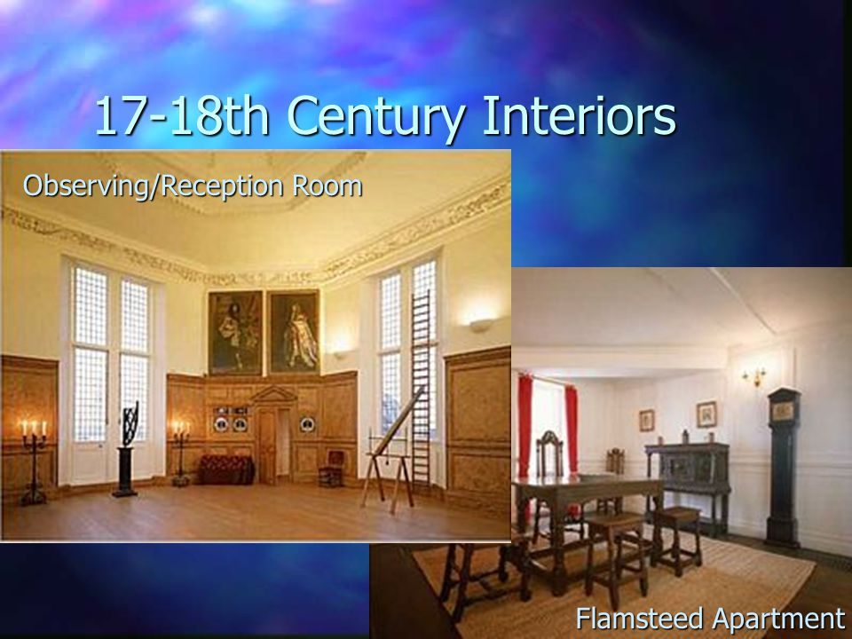 17-18th Century Interiors Observing/Reception Room Flamsteed Apartment