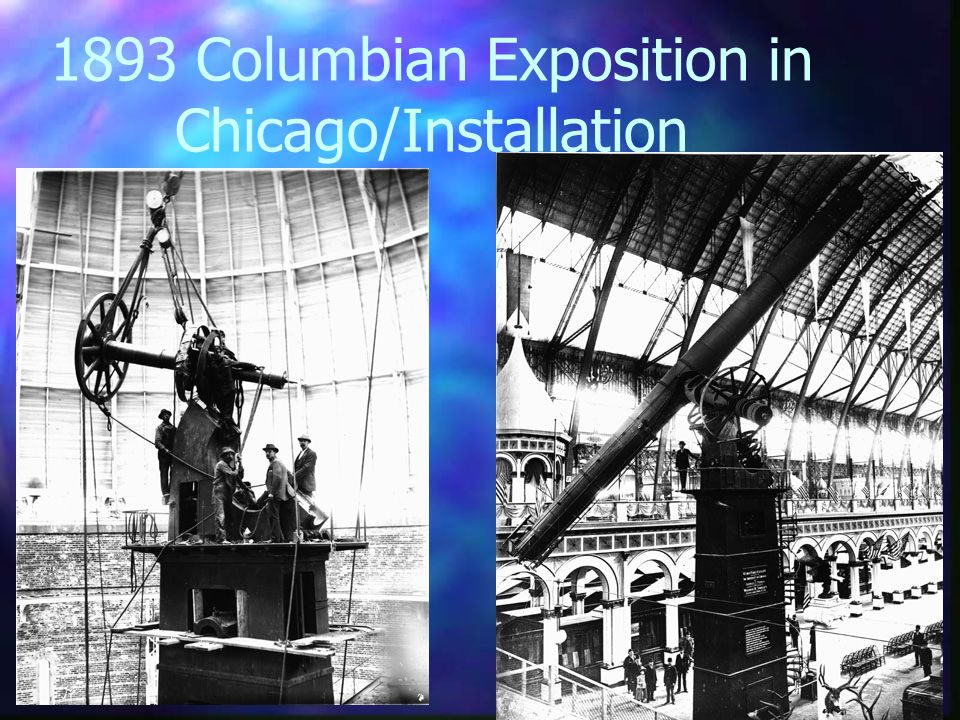 1893 Columbian Exposition in Chicago/Installation