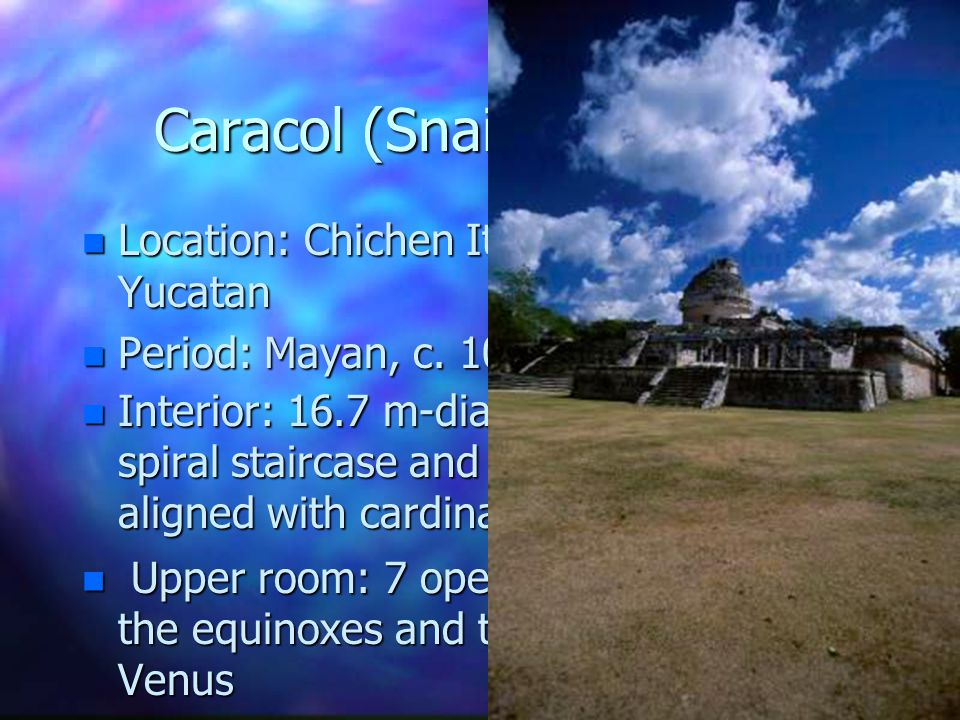 Caracol (Snail) Tower n Location: Chichen Itza, Northern Yucatan n Period: Mayan, c.