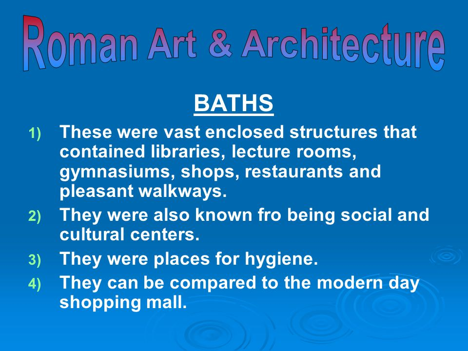 BATHS 5) 5) Many baths had certain features in common.