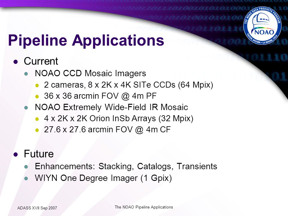 ADASS XVII Sep 2007 The NOAO Pipeline Applications Mosaic and NEWFIRM