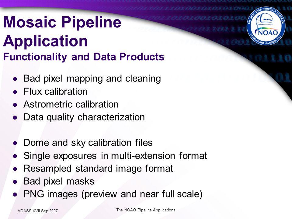 ADASS XVII Sep 2007 The NOAO Pipeline Applications