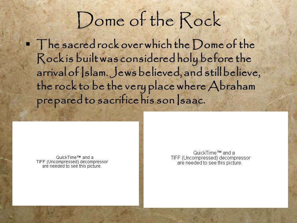 Dome of the Rock  The sacred rock over which the Dome of the Rock is built was considered holy before the arrival of Islam.