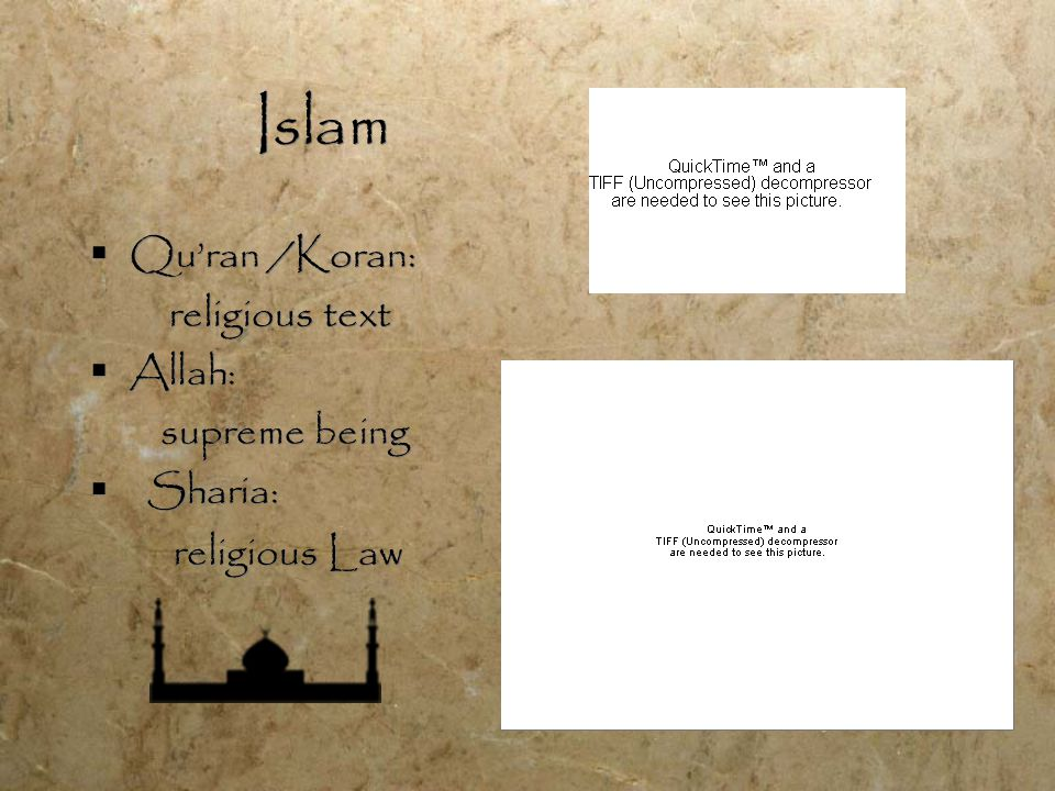  Qu'ran /Koran: religious text  Allah: supreme being  Sharia: religious Law  Qu'ran /Koran: religious text  Allah: supreme being  Sharia: religious Law Islam