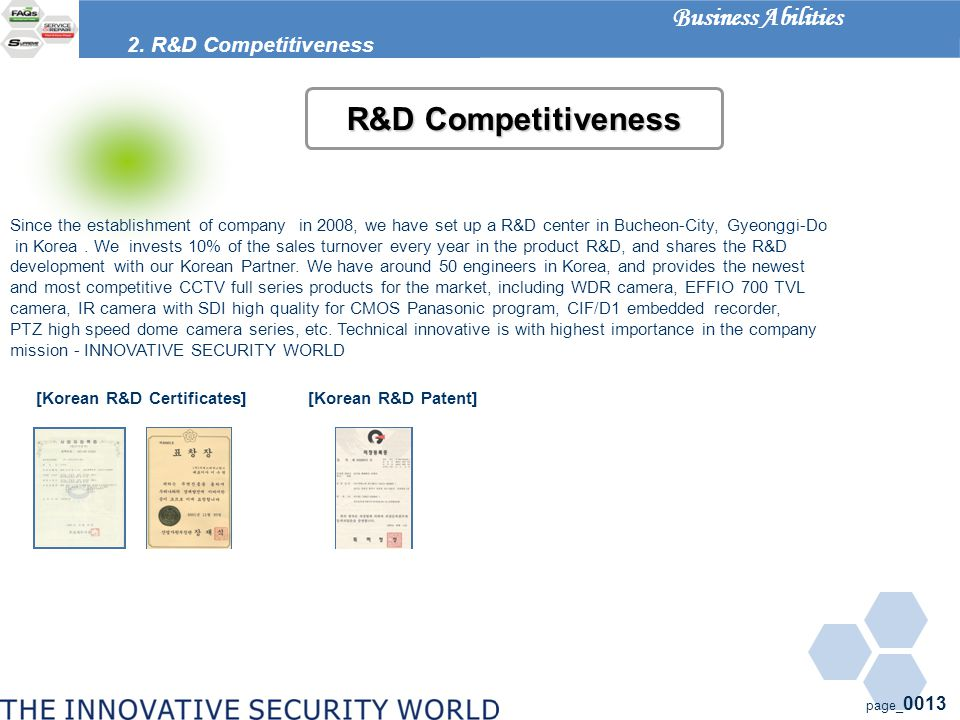 page_ 0013 R&D Competitiveness 2. R&D Competitiveness Business Abilities Since the establishment of company in 2008, we have set up a R&D center in Bu