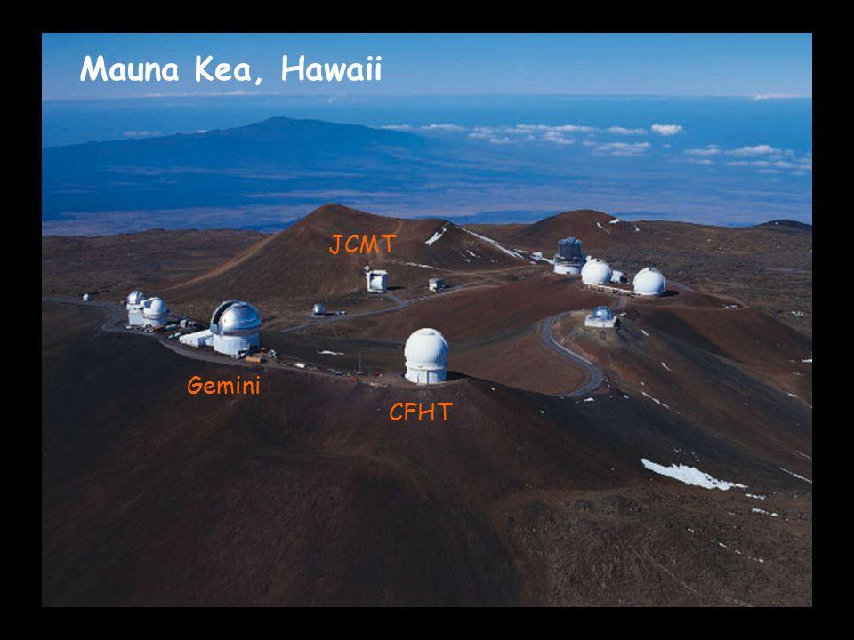 Mauna Kea Mauna Kea, Hawaii CFHT Gemini JCMT