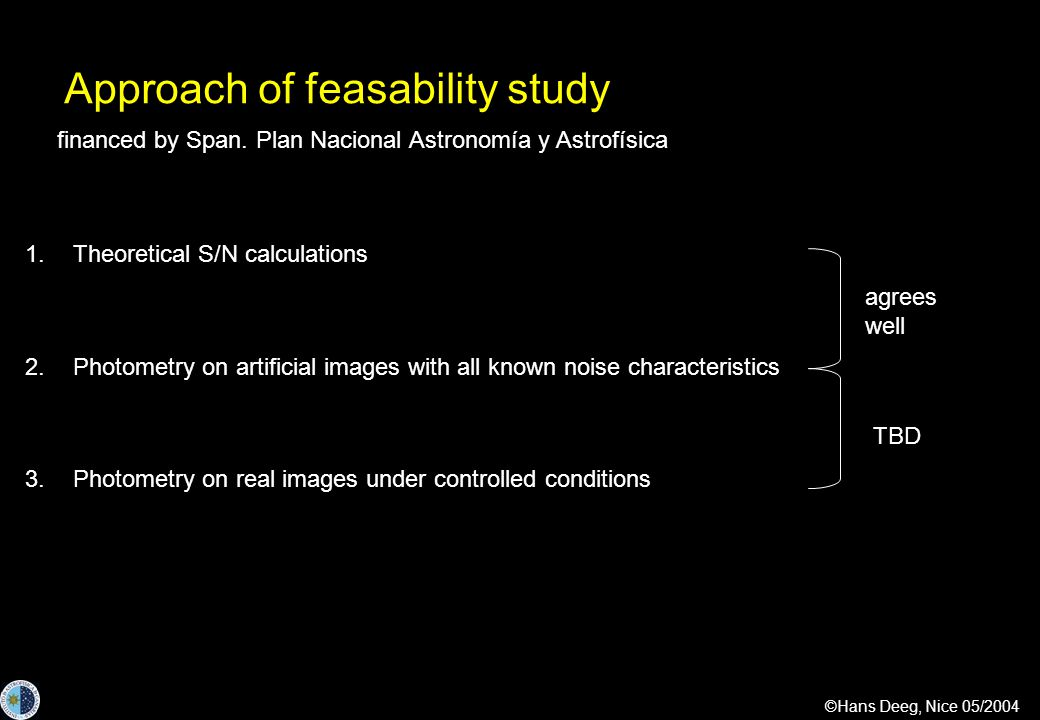 ©Hans Deeg, Nice 05/2004 Approach of feasability study 1.