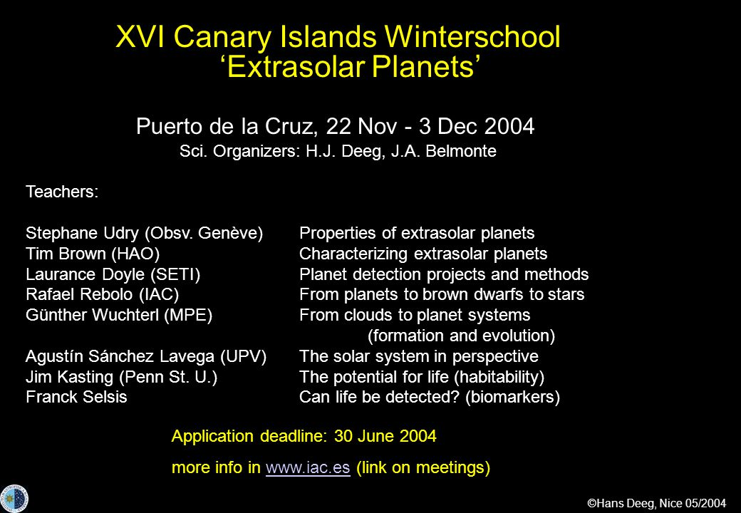 ©Hans Deeg, Nice 05/2004 XVI Canary Islands Winterschool 'Extrasolar Planets' Teachers: Stephane Udry (Obsv.