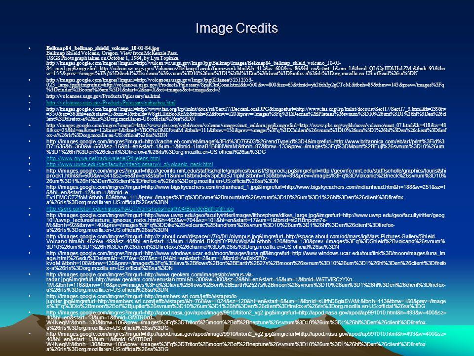 Image Credits Belknap84_belknap_shield_volcano_10-01-84.jpg Belknap Shield Volcano, Oregon.