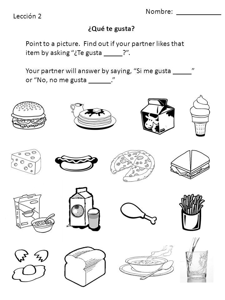 Lección 2 ¿Qué te gusta. Nombre: ____________ Point to a picture.