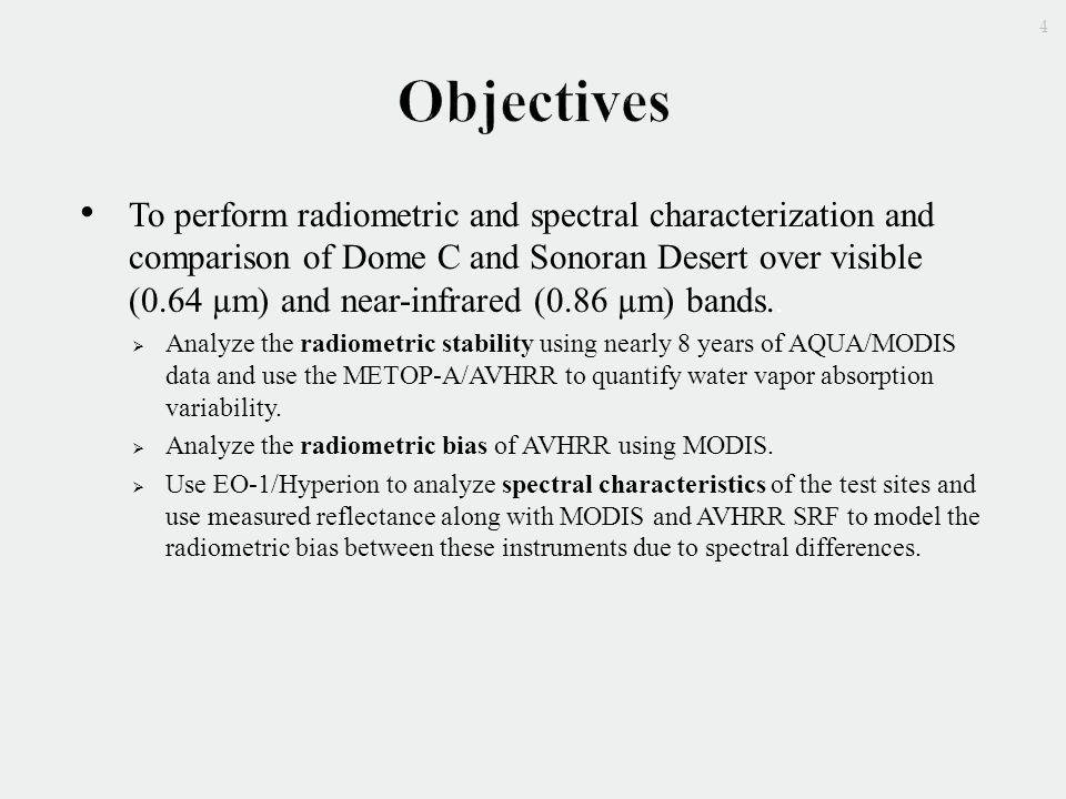 To perform radiometric and spectral characterization and comparison of Dome C and Sonoran Desert over visible (0.64 µm) and near-infrared (0.86 µm) bands..