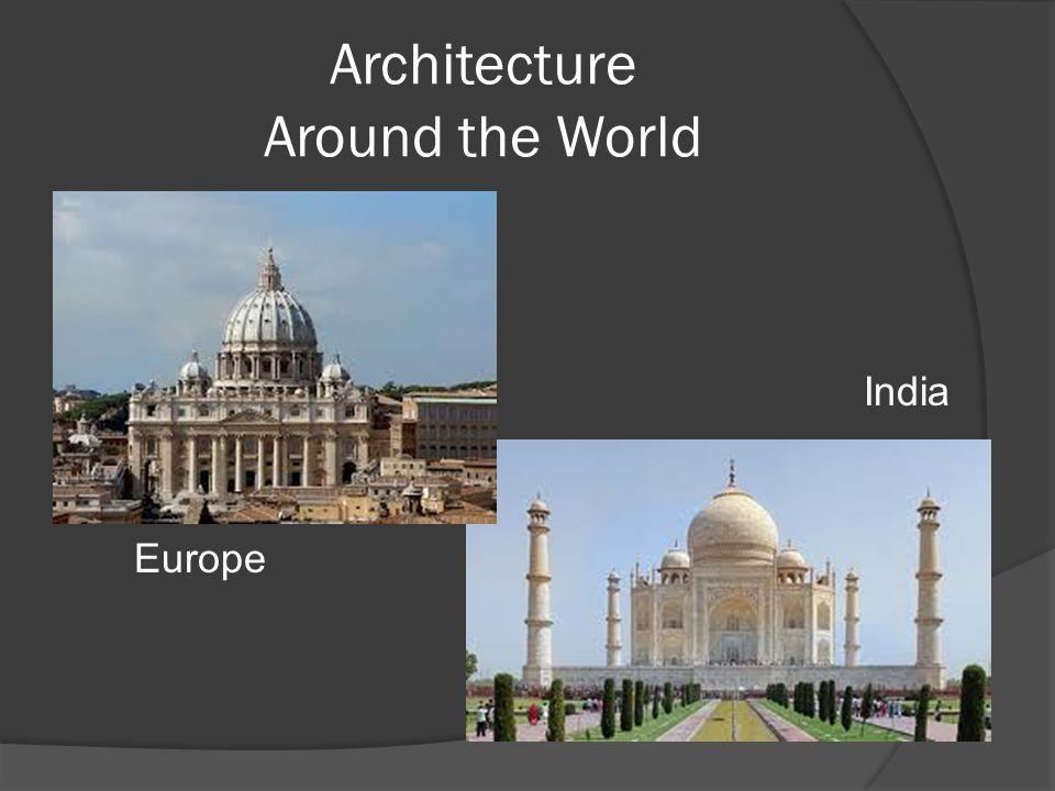 Architecture Around the World Europe India