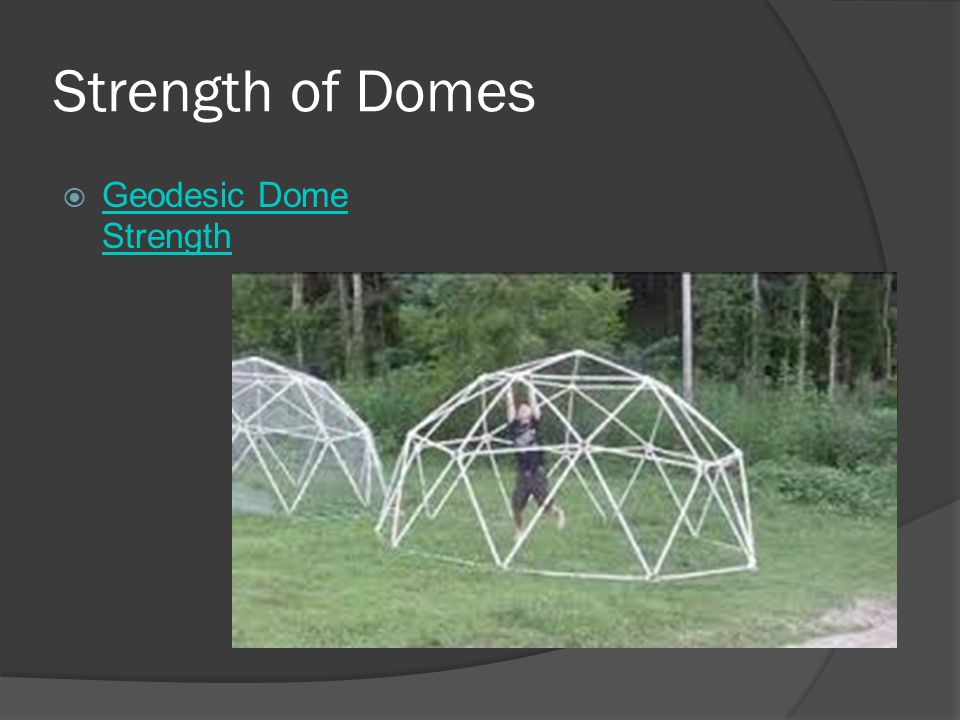 Strength of Domes  Geodesic Dome Strength Geodesic Dome Strength