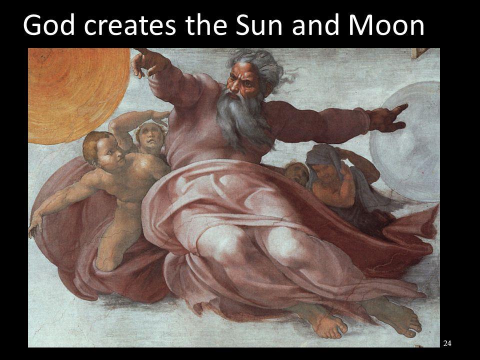 God creates the Sun and Moon 24