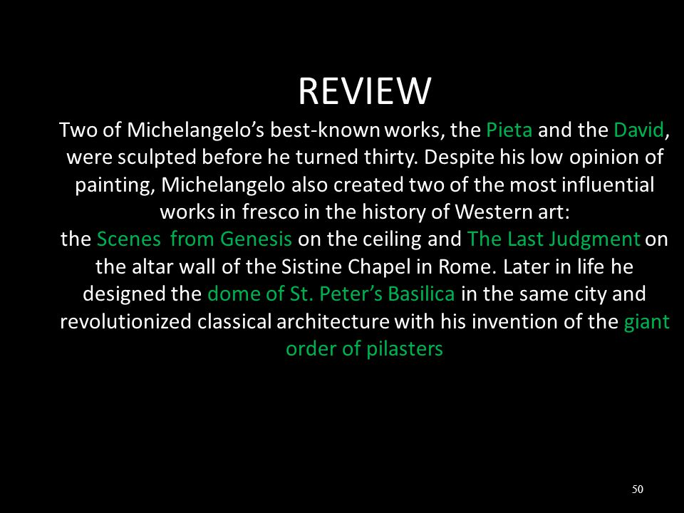 REVIEW Two of Michelangelo's best-known works, the Pieta and the David, were sculpted before he turned thirty.