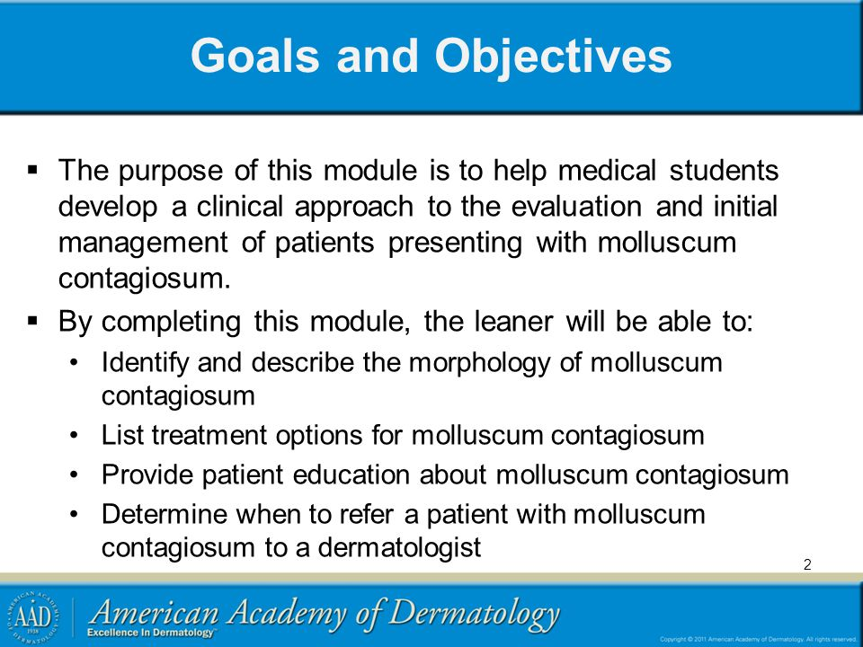 2 Goals and Objectives  The purpose of this module is to help medical students develop a clinical approach to the evaluation and initial management o