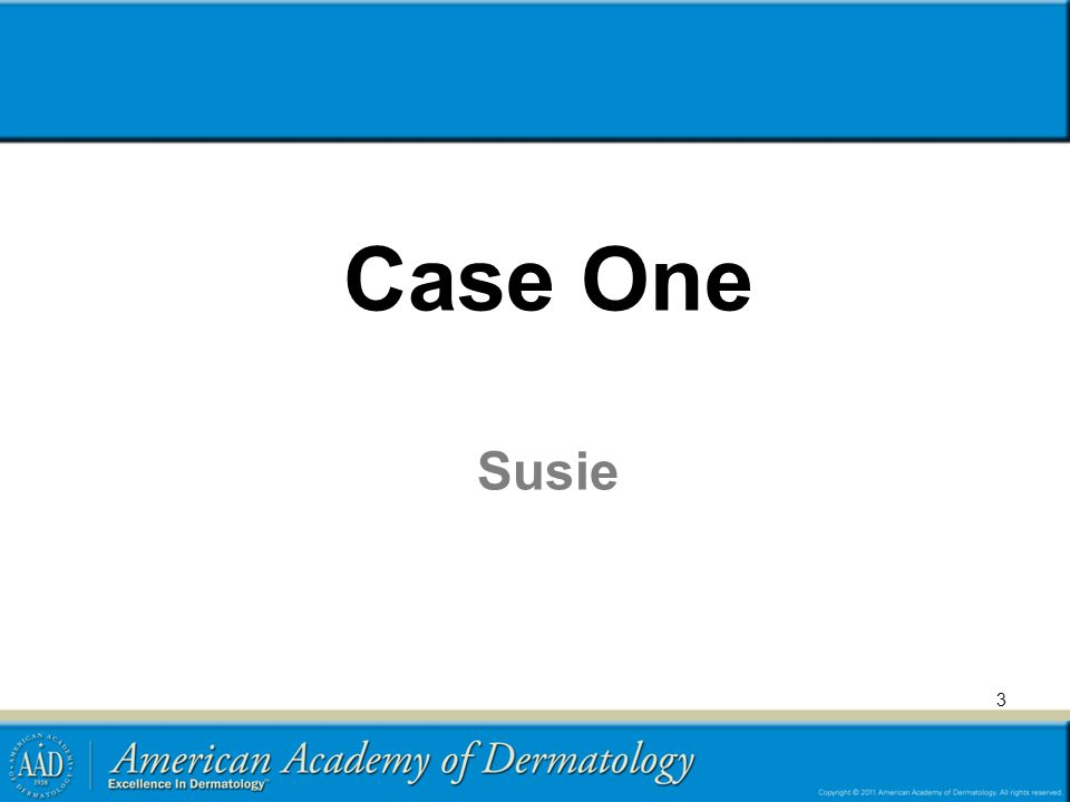Case One: History  HPI: Susie, an 8-year-old girl, is brought to clinic by her frantic mother.