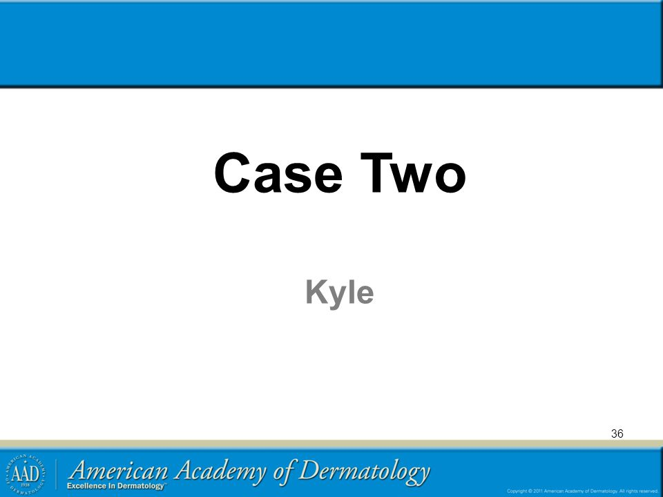 Case Two Kyle 36